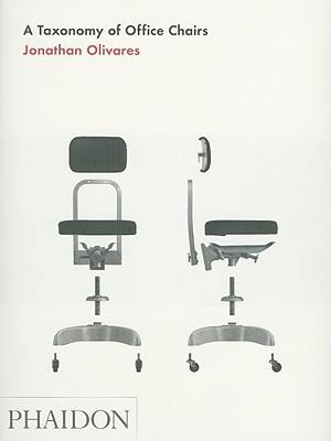 A Taxonomy of Office Chairs By Olivares, Jonathan