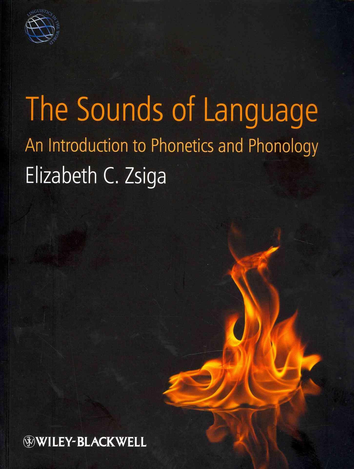 The Sounds of Language By Zsiga, Elizabeth C.