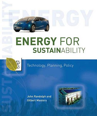 Energy for Sustainability By Randolph, John/ Masters, Gilbert M.